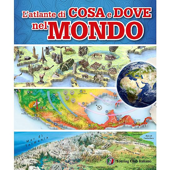 Cartina Mondo Touring.Cosa E Dove Nel Mondo Atlante Atlanti Touring Junior H3416a Touring Editore