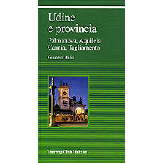 Udine e provincia guide verdi d 39 italia hl1abv touring for Arredamenti udine e provincia