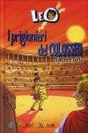 Leo. I prigionieri del Colosseo