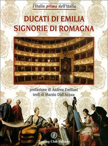 Ducati dell'Emilia<br> Signorie di Romagna