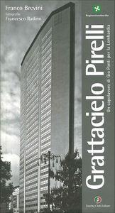 Grattacielo Pirelli<br>Un capolavoro di Gio Ponti per la Lombardia