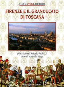 Firenze e il Granducato di Toscana