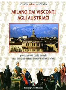 Milano dai Visconti agli Austriaci