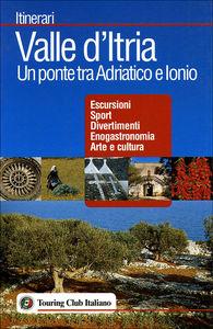 Valle d'Itria. Un ponte tra Adriatico e Ionio