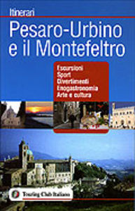 Pesaro-Urbino e il Montefeltro