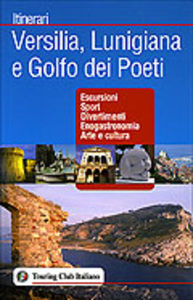 Versilia, Lunigiana <br> e golfo dei Poeti